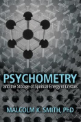 Psychometry and the Storage of Spiritual Energy in Crystals