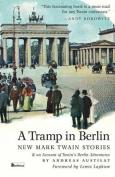 A Tramp in Berlin. New Mark Twain Stories