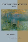 Scaring Up the Morning