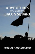 Adventures of a Kid from Bacon Square