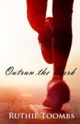 Outrun the Dark