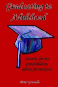Graduating to Adulthood