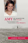 Amy: My Search for Her Killer