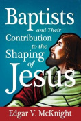 Baptists and Their Contribution to the Shaping of Jesus