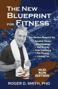 The New Blueprint for Fitness - Mud Run Edition