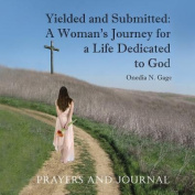 Yielded and Submitted Prayers and Journal
