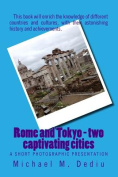 Rome and Tokyo - Two Captivating Cities