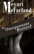 An Unrepentant Bastard