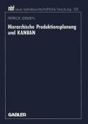 Hierarchische Produktionsplanung Und Kanban (Neue Betriebswirtschaftliche Forschung  [GER]