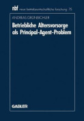 Betriebliche Altersvorsorge ALS Principal-Agent-Problem  [GER]