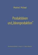 Produktideen Und Ideenproduktion  [GER]
