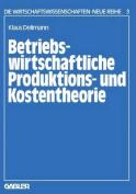Betriebswirtschaftliche Produktions- Und Kostentheorie  [GER]
