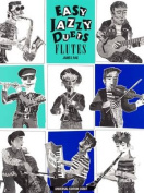 Easy Jazzy Duets for Two Flutes