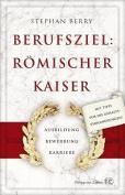 Berufsziel: Romischer Kaiser [GER]