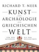 Kunst Und Archaologie Der Griechischen Welt Von Den Anfangen Bis Zum Hellenismus [GER]