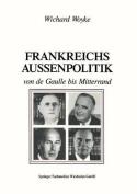 Frankreichs Aussenpolitik Von de Gaulle Bis Mitterrand [GER]