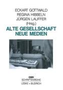 Alte Gesellschaft - Neue Medien  [GER]