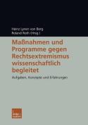 Massnahmen Und Programme Gegen Rechtsextremismus Wissenschaftlich Begleitet [GER]