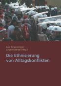 Die Ethnisierung Von Alltagskonflikten [GER]