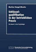 Schlusselqualifikation in Der Betrieblichen Praxis [GER]