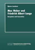 Max Weber Und Friedrich Albert Lange [GER]