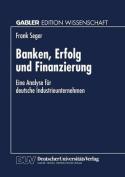 Banken, Erfolg Und Finanzierung [GER]