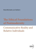 The Ethical Foundations of Postmodernity