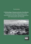 Vollstandiges Hannoverisches Kochbuch [GER]