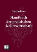 Handbuch Der Praktischen Kellerwirtschaft