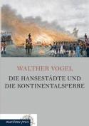 Die Hansestadte Und Die Kontinentalsperre [GER]