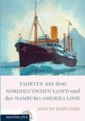 Fahrten Mit Dem Norddeutschen Lloyd Und Der Hamburg-Amerika Linie