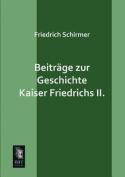 Beitrage Zur Geschichte Kaiser Friedrichs II. [GER]
