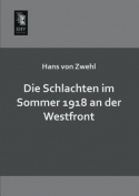 Die Schlachten Im Sommer 1918 an Der Westfront