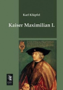 Kaiser Maximilian I. [GER]