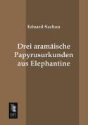 Drei Aramaische Papyrusurkunden Aus Elephantine [GER]