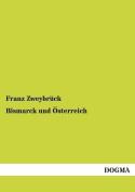 Bismarck Und Osterreich
