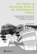 The Politics of Knowledge Work in the Post-Industrial Culture