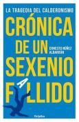Cronica de un Sexenio Fallido [Spanish]