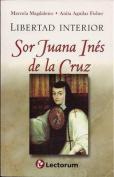 Libertad Interior. Sor Juana Ines de La Cruz  [Spanish]