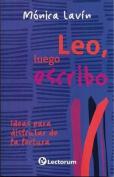 Leo, Luego Escribo (I Read, So I Write)