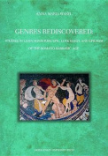 Genres Rediscovered - Studies in Latin Miniature Epic, Love Elegy, and Epigram of the Romano-Barbaric Age