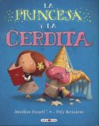 La Princesa y La Cerdita [Spanish]
