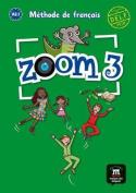 Zoom: Livre De L'Eleve 3 [FRE]