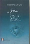 Vida de la Virgen Maria  [Spanish]
