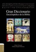 Gran Diccionario Enciclopedico de la Biblia [Spanish]