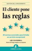 El Cliente Pone Las Reglas [Spanish]