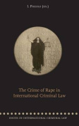 The Crime of Rape in International Criminal Law
