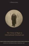 The Crime of Rape in International Criminal Law