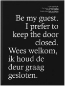 Be My Guest, I Prefer to Keep the Door Closed