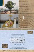 Calendar of Persian Correspondence with and Introduction by Muzaffar Alam and Sanjay Subrahmanyam, Volume III